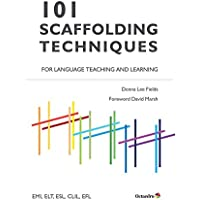 101 Scaffolding Techniques for Language Teaching and Learning: EMI, ELT, ESL, CLIL, EFL (Referencias)