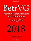 BetrVG, Betriebsverfassungsgesetz, Aktuelle Gesetze: Betriebsverfassungsgesetz mit Wahlordnung