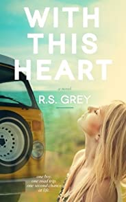 With This Heart by R.S. Grey (2014-04-06)