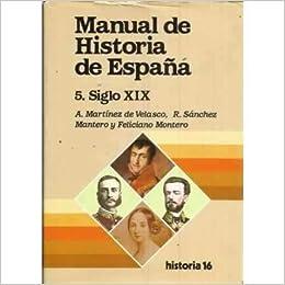 MANUAL DE HISTORIA DE ESPAÑA. 5.- SIGLO XIX: Amazon.es: Libros