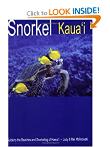 Snorkel Kauai: guide to the beaches and snorkeling of Hawaii (2nd Edition) Judy Malinowski and Mel Malinowski