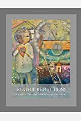Restful Reflections: : An Illustrated Guided Journal for Tending the Heart Paperback