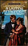 A Lasting Attachment, Elizabeth Hewitt, 0451159144