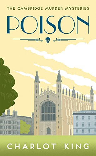 Poison cambridge murder mysteries book 1 kindle edition by poison cambridge murder mysteries book 1 by king charlot fandeluxe Choice Image