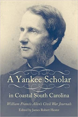 Image result for A Yankee Scholar in Coastal South Carolina: William Francis Allen's Civil War Journals