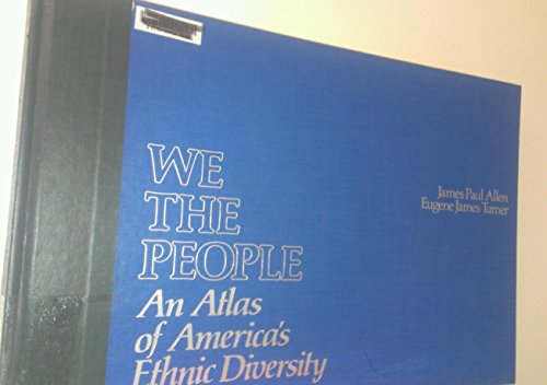 We the People: An Atlas of America's Ethnic Diversity