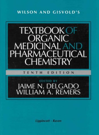 Wilson and Gisvold's Textbook of Organic Medicinal and Pharmaceutical Chemistry (Textbook Of Organic Medicinal And Pharmaceutical Chemistry)