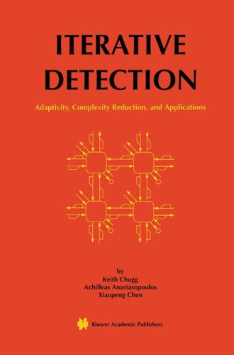 Iterative Detection: Adaptivity, Complexity Reduction, and Applications (The Springer International Series in Engineering and Computer Science) by Brand: Springer