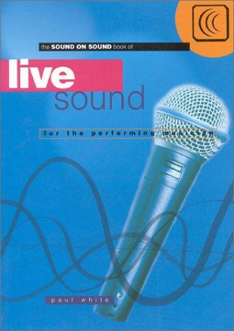 Read Online LIVE SOUND FOR MUSICIAN (Sound on Sound Series) pdf