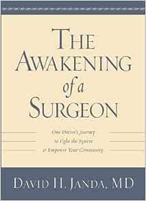The Awakening Of A Surgeon Janda David H 9781886947955 Amazon Com Books