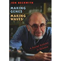 Making Genes, Making Waves: A Social Ativist in Science