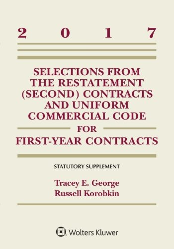 Selections from the Restatement (Second) and Uniform Commercial Code for First-Year Contracts: Statutory Supplement, 2017 Edition (Supplements)