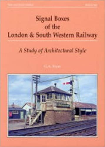 Signal Boxes of the London and South Western Railway: A Study of Architectural Style (Series X) by G.A. Pryer (2000-10-16)
