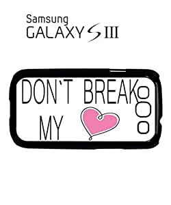 Do Not Break My Heart Mobile Cell Phone Case Samsung Galaxy S3 White