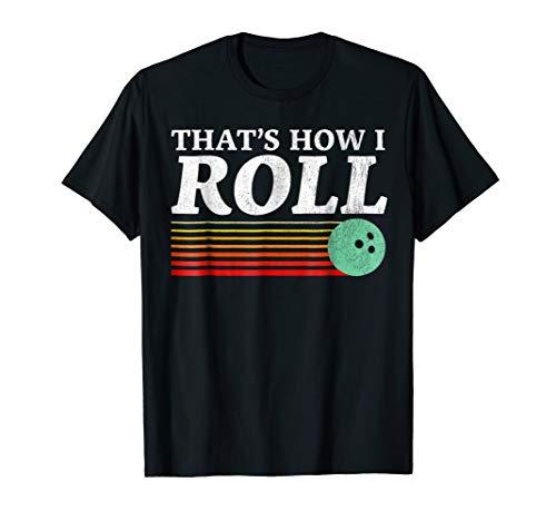Funny That's How I Roll Retro Bowling Shirt | Strike Turkey