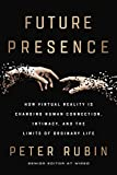 Future Presence: How Virtual Reality Is Changing