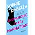 Shopaholic Takes Manhattan: A Novel