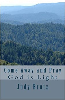 Come Away and Pray: God is Light (Volume 4)