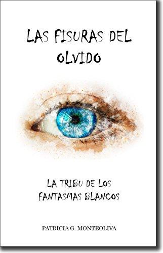 LAS FISURAS DEL OLVIDO. LA TRIBU DE LOS FANTASMAS BLANCOS (Spanish Edition)