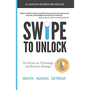 Swipe to Unlock: The Primer on Technology and Business Strategy Paperback – September 20, 2017