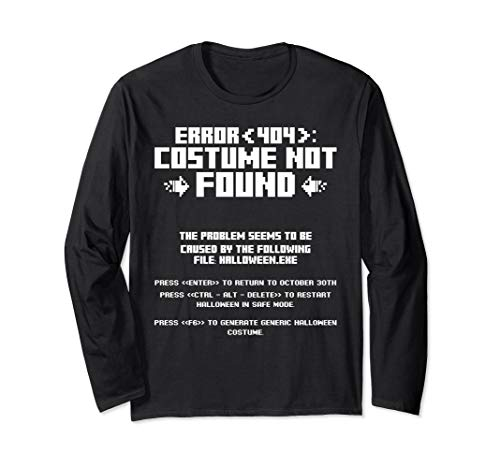Ideas For Nerd Halloween Costumes (Error 404 Costume Not Found Computer Geek Nerd Coder Tech Long Sleeve)
