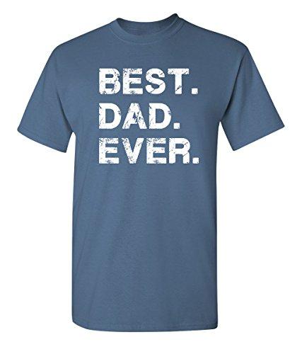 Feelin Good Tees Best Dad Ever for Dad Sarcastic Mens Funny t Shirt L Dusk Dad Funny Light T-shirt