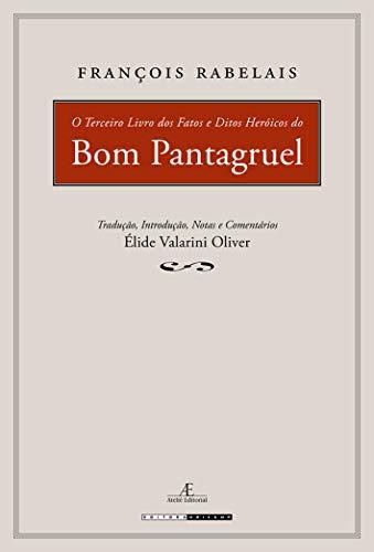 O terceiro livro dos fatos e ditos heroicos do bom Pantagruel
