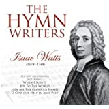 The Hymn Writers: Isaac Watts