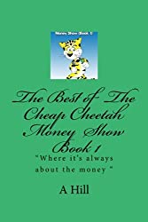 The Best Of The Cheap Cheetah Money Show Book 1