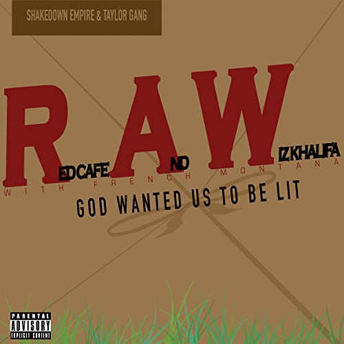 God Wanted Us To Be Lit [Explicit]