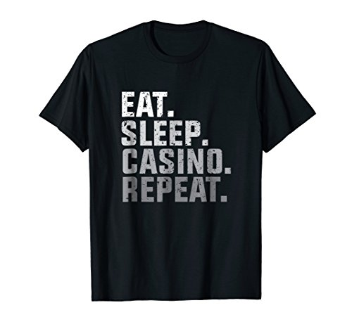Eat Sleep Casino Repeat T-shirt - The Gambling Gift -