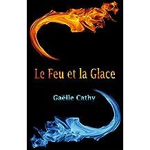 Le Feu et la Glace (French Edition)