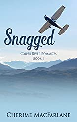 Snagged (Copper River Romances Book 1)