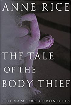 Book The Tale of the Body Thief (Vampire Chronicles)