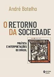 O Retorno da Sociedade: Política e interpretações do Brasil