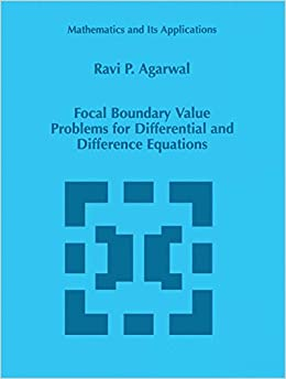Book Focal Boundary Value Problems for Differential and Difference Equations (Mathematics and Its Applications (closed))