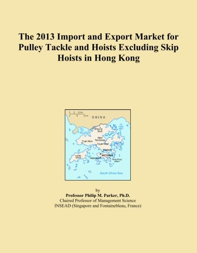 The 2013 Import and Export Market for Pulley Tackle