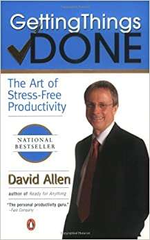 Getting Things Done: The Art of Stress-Free Productivity: David ...