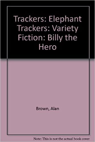 Book Trackers: Elephant Trackers: Variety Fiction: Billy the Hero