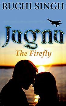 Jugnu: The Firefly : Romance by [Singh, Ruchi]