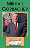 img - for Mikhail Gorbachev (People Who Made History) book / textbook / text book