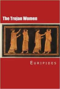 trojan women euripides essay The trojan women essays are academic essays for citation these papers were written primarily by students and provide critical analysis of the trojan women by euripides anti-war sentiments in trojan women.