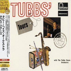 Tubby Hayes - Tubbs Tours - Amazon.com Music