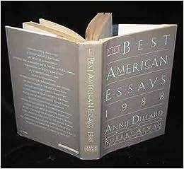 the best american essays annie dillard  the best american essays 1988