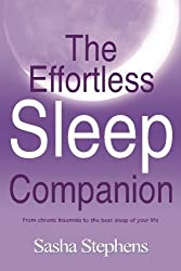 The Effortless Sleep Companion: From chronic insomnia to the best sleep of your life