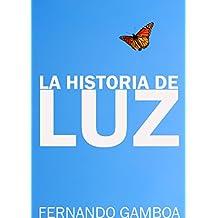 LA HISTORIA DE LUZ: El amor no conoce límites (Spanish Edition)