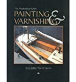 img - for Painting and Varnishing (Woodenboat) [ PAINTING AND VARNISHING (WOODENBOAT) ] by Wooden Boat Magazine (Author ) on Oct-01-1995 Paperback book / textbook / text book