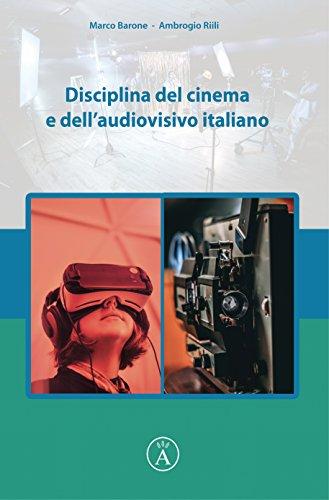 Disciplina del cinema e dell'audiovisivo italiano (DISCIPLINA DELL'AUDIOVISIVO Vol. 2) (Italian Edition)