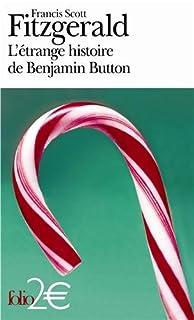 L'étrange histoire de Benjamin Button  ; suivi de La lie du bonheur