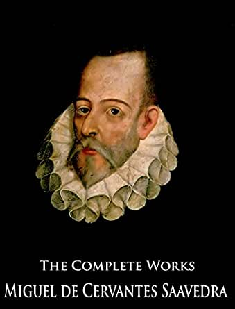 the life and literary works of miguel de cervantes saavedra Miguel de cervantes saavedra lived from 1547 until 1616 in a period that spanned the climax and decline of spain's golden age all his life he shared the ideals.